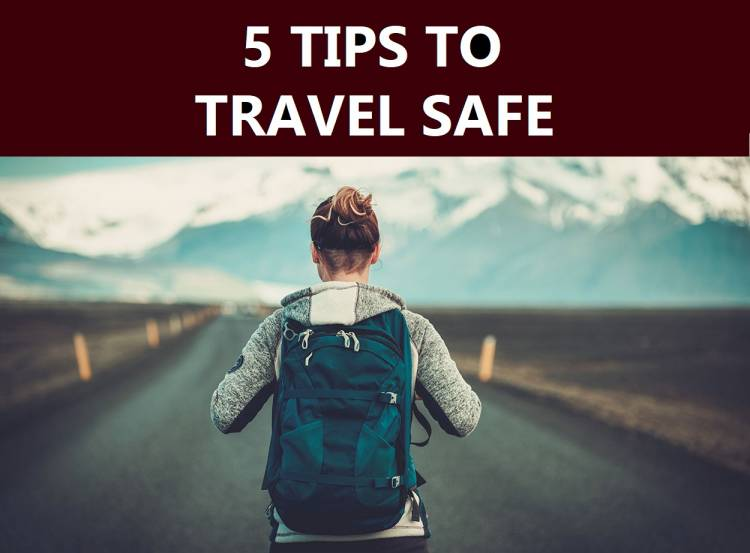 5 Essential Tips to Travel Safer
