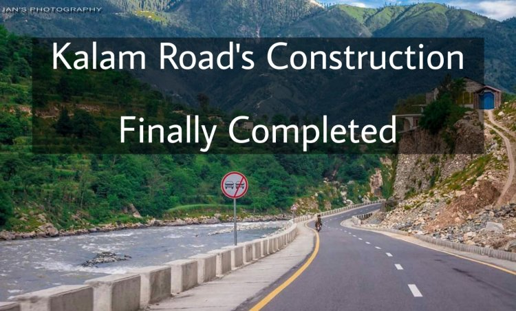 Construction of Kalam-Bahrain Road Completed