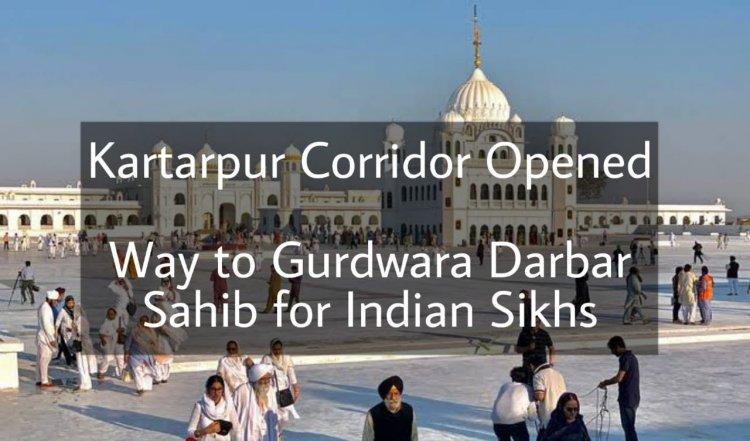 Kartarpur Corridor has been opened for Indian Sikh Pilgrims