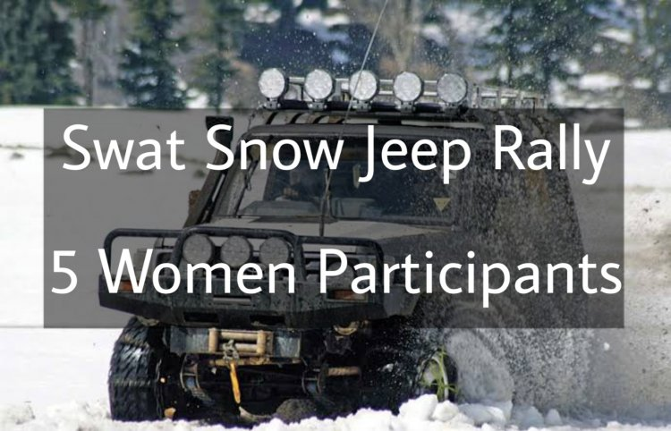 Snow Jeep Rally in Swat, including 5 Women Drivers