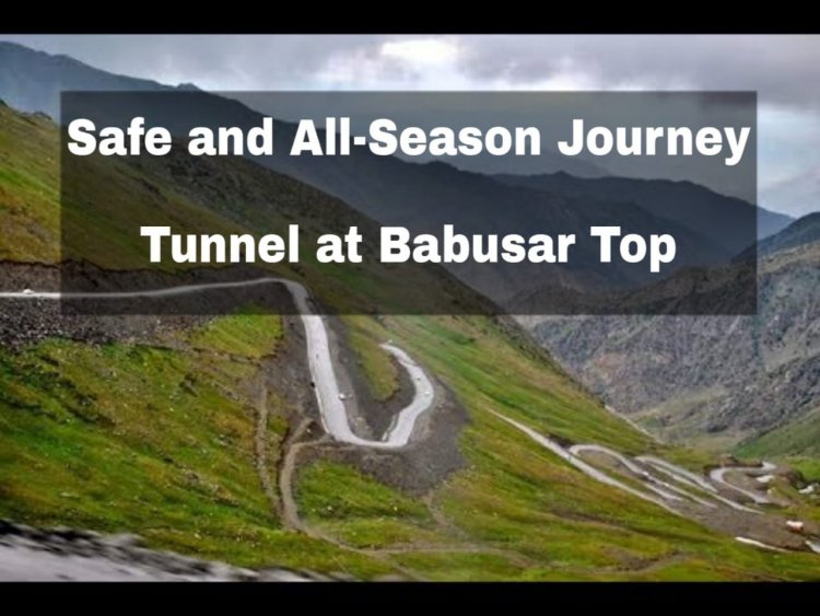 Babusar-Top Tunnel to boost tourism