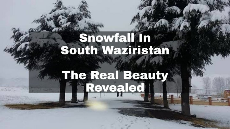 Snowfall in South Waziristan turned it into Marvelous Beauty